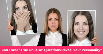 """Can These """"True Or False"""" Questions Reveal Your Personality?"""