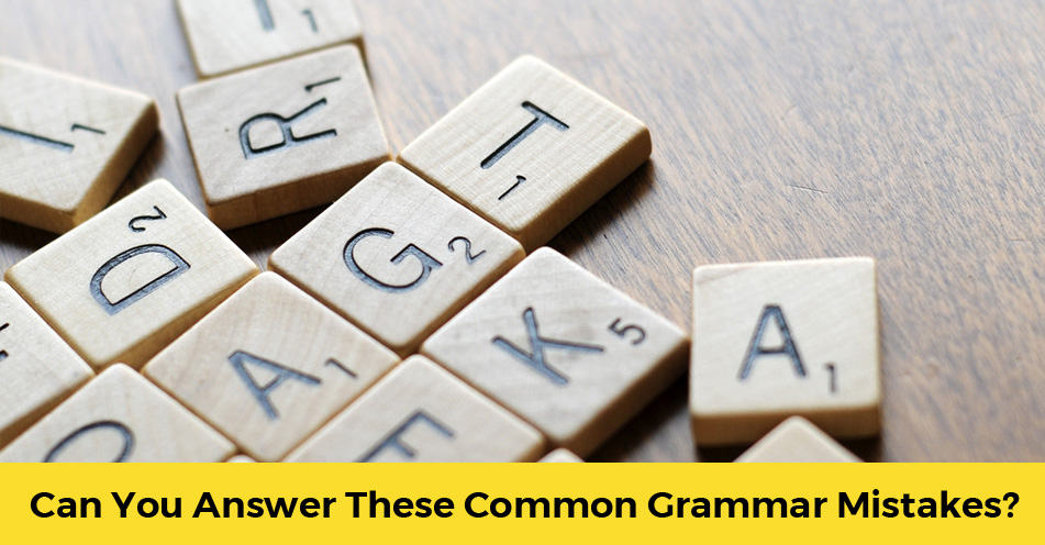 Can You Correctly Answer These Common Grammar Mistake Questions?