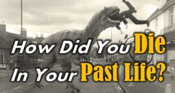 Just How Did You Die In Your Past Life?