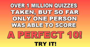 Only The Extremely Smart Will Make A Chance To Score A Perfect 10