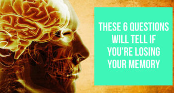These 6 Questions Will Tell You If You're Losing Your Memory