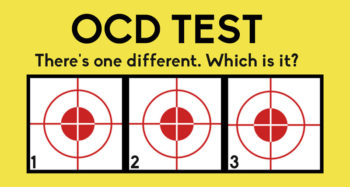 Just How Sensitive Is Your OCD Radar? Let's Find Out…